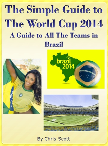 Chris Scott : The Simple Guide To The World Cup 2014