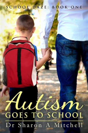 Dr. Sharon A. Mitchell : Autism Goes to School