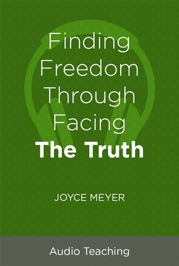 Joyce Meyer : Finding Freedom Through Facing The Truth