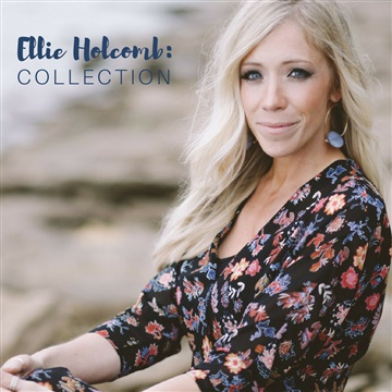 Ellie Holcomb : Ellie Holcomb: Collection
