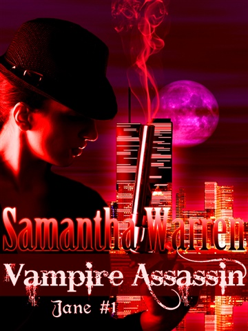 Samantha Warren : Vampire Assassin (Jane #1)