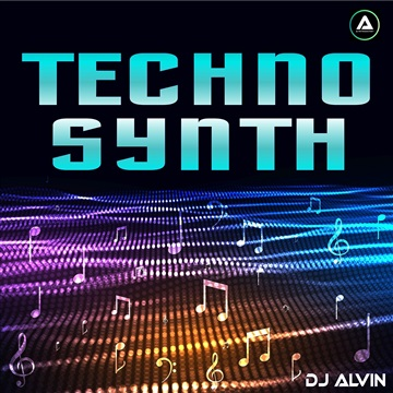 DJ Alvin - Techno Synth (Extended Mix) by ALVIN PRODUCTION ®