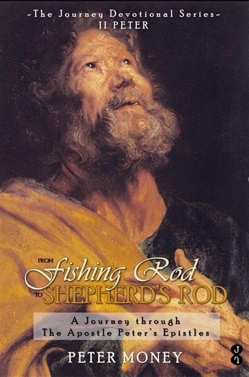 II Peter: From Fishing Rod to Shepherd's Rod by Peter Money