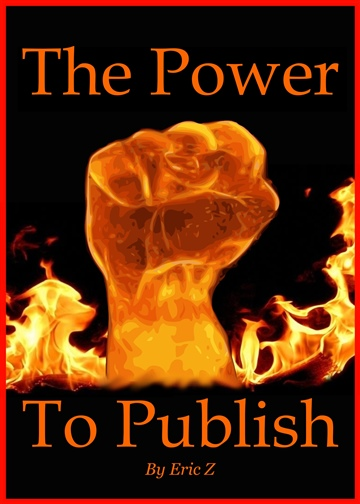 Eric Z : The Power To Publish