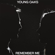 Young Oaks : Remember Me