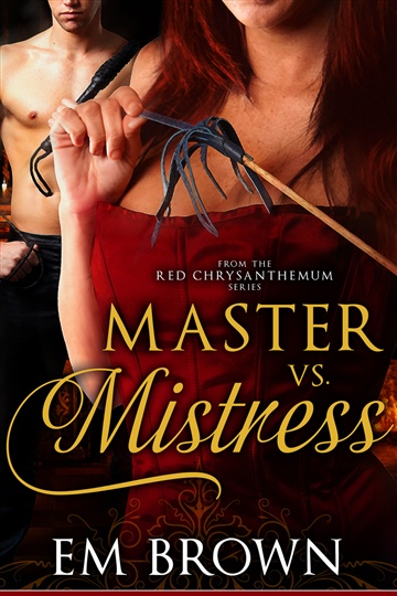 Em Brown : Master vs. Mistress