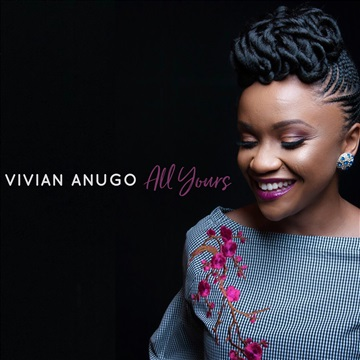 All Yours by Vivian Anugo
