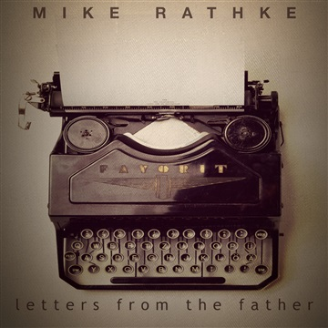 Letters From The Father by Mike Rathke