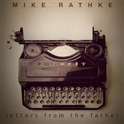 Mike Rathke : Letters From The Father