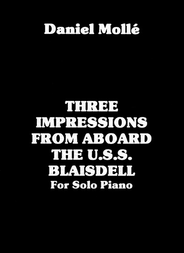 Three Impressions From Aboard The U.S.S. Blaisdell: for solo piano  by Venturvane (Daniel Mollé)
