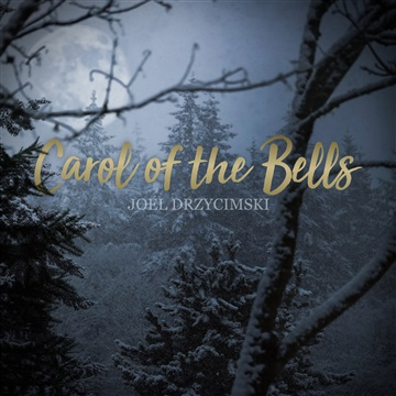 Joel Drzycimski : Carol of the Bells