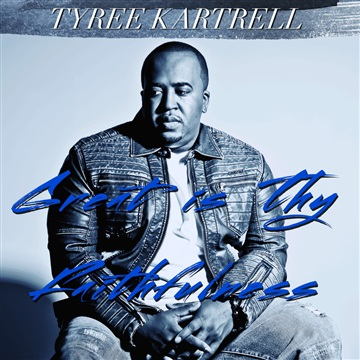 Great Is Thy Faithfulness by Tyree Kartrell