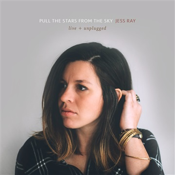 Jess Ray : Pull The Stars From The Sky