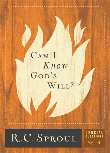 R.C. Sproul : Can I Know God's Will?