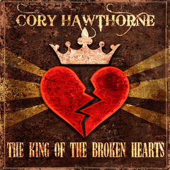 The King of the Broken Hearts by Cory Hawthorne