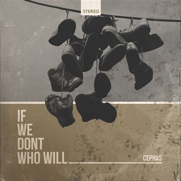 Cephas : If We Dont Who Will - EP