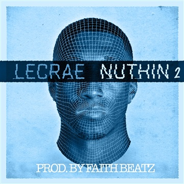 Faith Beatz : Lecrae - Nuthin 2 (Remix)