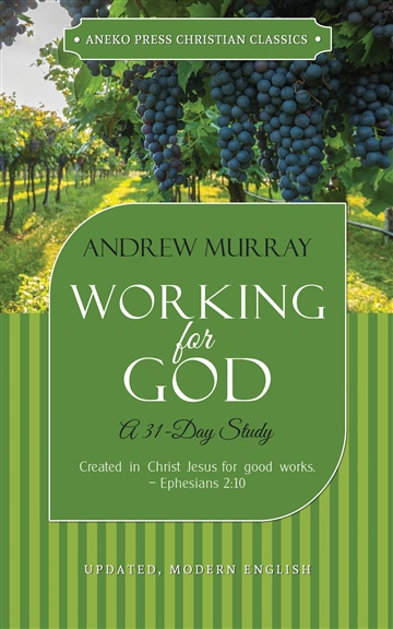 Working for God: A 31-Day Study by Andrew Murray