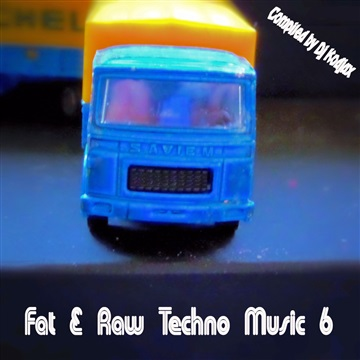 Fat & Raw Techno Music 6 by Various Artists