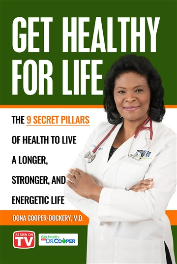 Dr. Dona Cooper-Dockery : Get Healthy for Life: The 9 Secret Pillars of Health to Live a Longer, Stronger, and Energetic Life