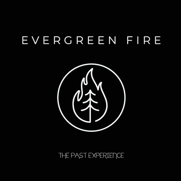 The Past Experience by Evergreen Fire