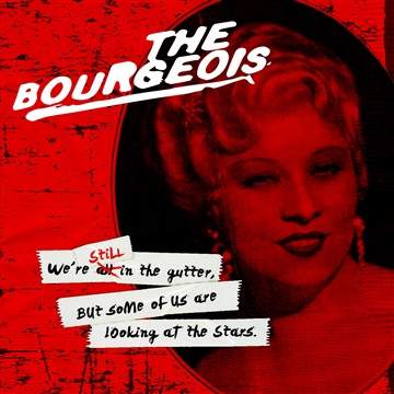 We're Still in the Gutter, But Some of Us Are Looking At the Stars by The Bourgeois