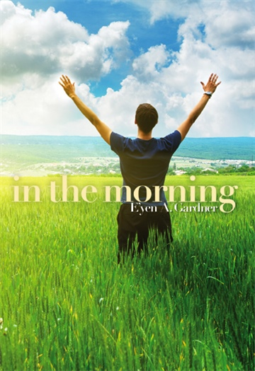 E'yen A. Gardner : In the Morning
