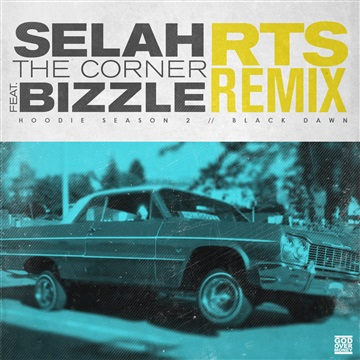 Bizzle : Selah The Corner 'RTS Remix' ft. Bizzle