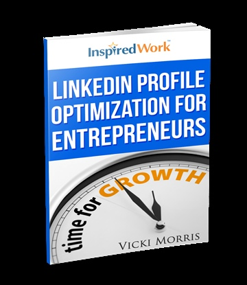 Vicki Morris : LinkedIn for Entrepreneurs: Optimize Your LinkedIn Profile to Grow Your Business
