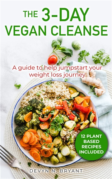 The 3-Day Vegan Cleanse by Devyn N. Bryant
