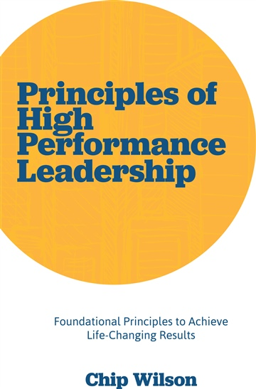 Chip Wilson : Principles of High Performance Leadership
