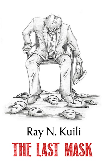 The Last Mask by Ray N. Kuili