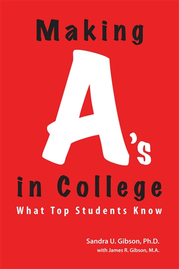 Making A's in College by Sandra Gibson