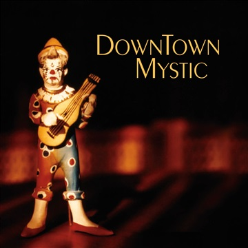 DownTown Mystic : DownTown Mystic