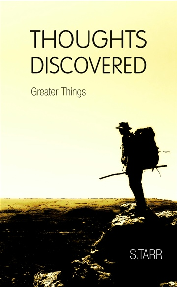 Thoughts Discovered: Greater Things by S.Tarr