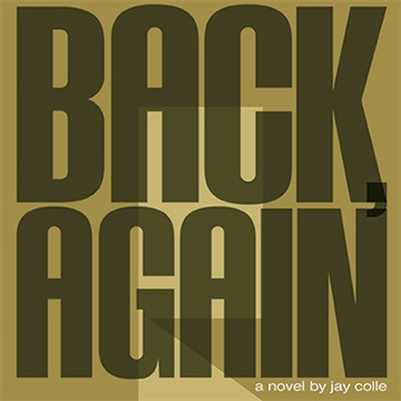 Back, Again by Jay Colle