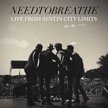 NEEDTOBREATHE : Live from Austin City Limits