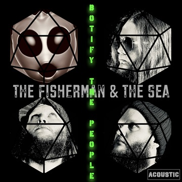 Botify The People (Acoustic) by The Fisherman & The Sea