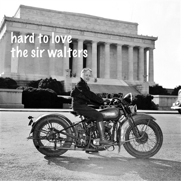 Hard To Love by The Sir Walters