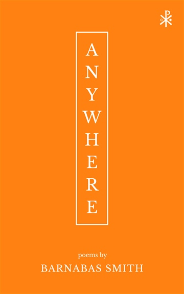Barnabas Smith : ANYWHERE: Poems