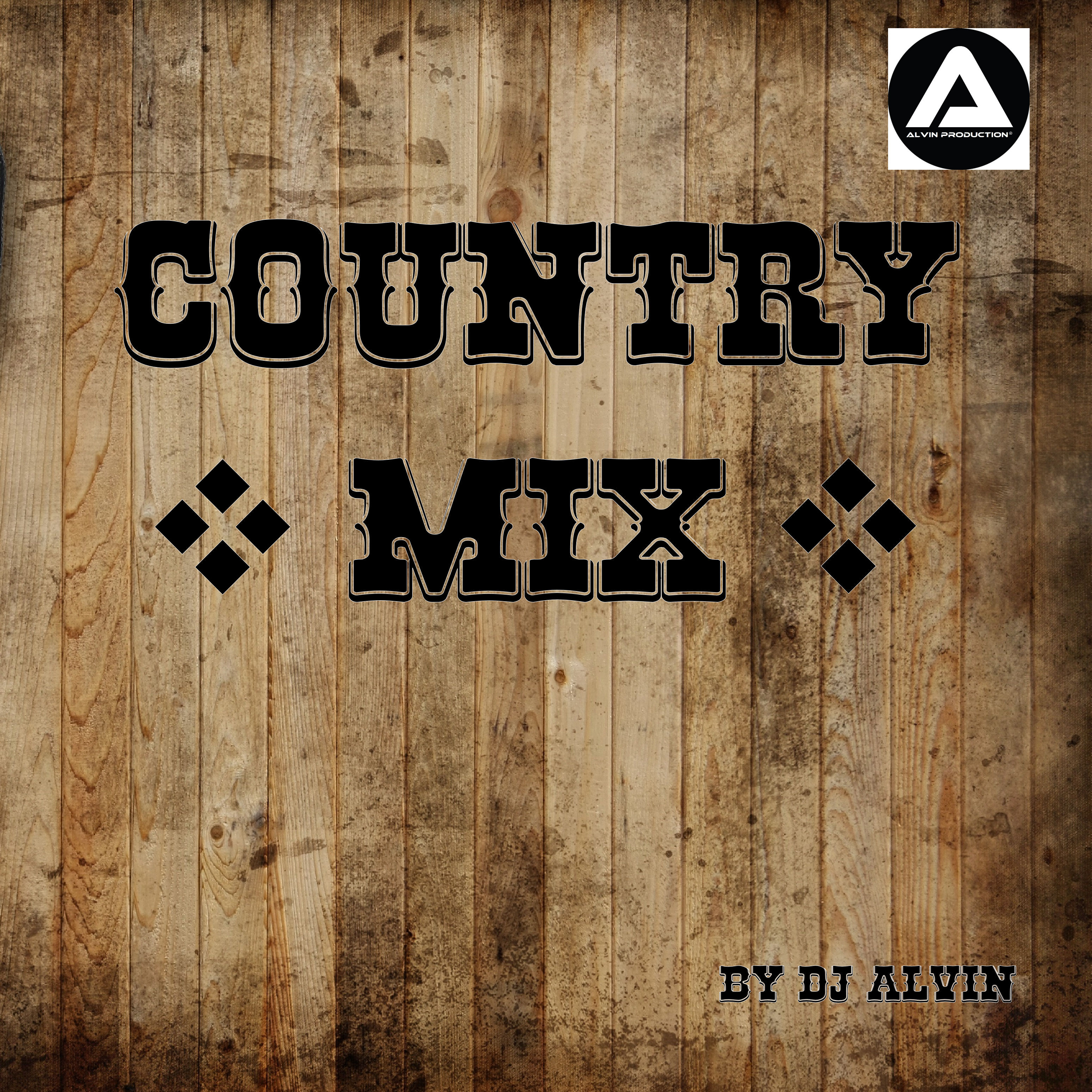 DJ Alvin - Country Mix by ALVIN PRODUCTION ®