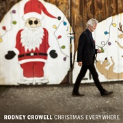 Rodney Crowell : Christmas Everywhere Singles Pack