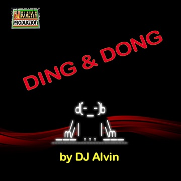 DJ Alvin - Ding & Dong by ALVIN PRODUCTION ®