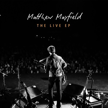 The Live EP by Matthew Mayfield