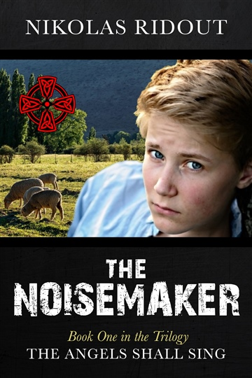 The Noisemaker Book One in the Trilogy The Angels Shall Sing