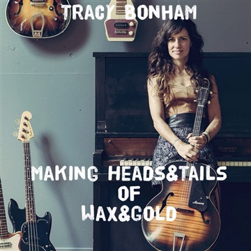 Tracy Bonham : Making Heads & Tails of Wax & Gold