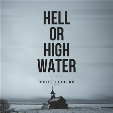 Hell or High Water (2020) by White Lantern