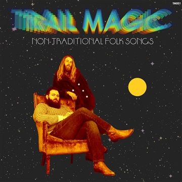 Non-Traditional Folk Songs by Trail Magic