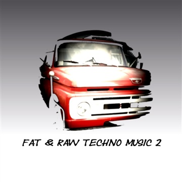 Fat & Raw Techno Music 2 by Various Artists