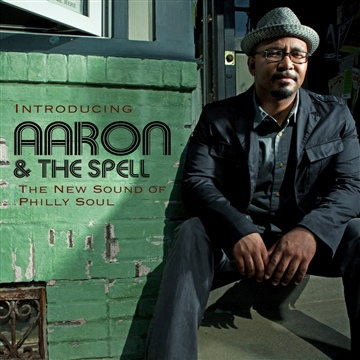 "Aaron & the Spell : The New Sound of Philly Soul, Introducing ""Aaron & The Spell"""